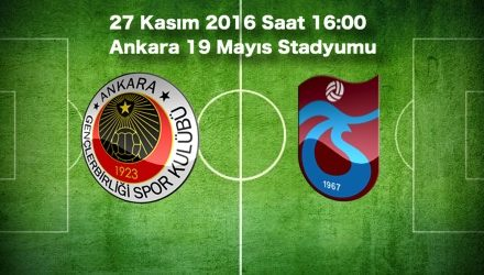 Gençlerbirliği – Trabzonspor Maç Tahmini Bahis oranları 27.11.2016